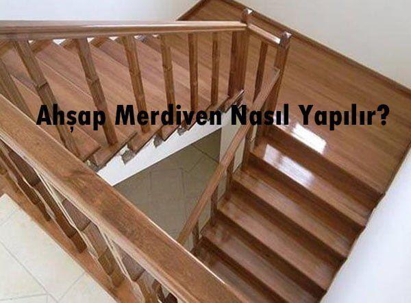 Ahşap Merdiven Nasıl Yapılır